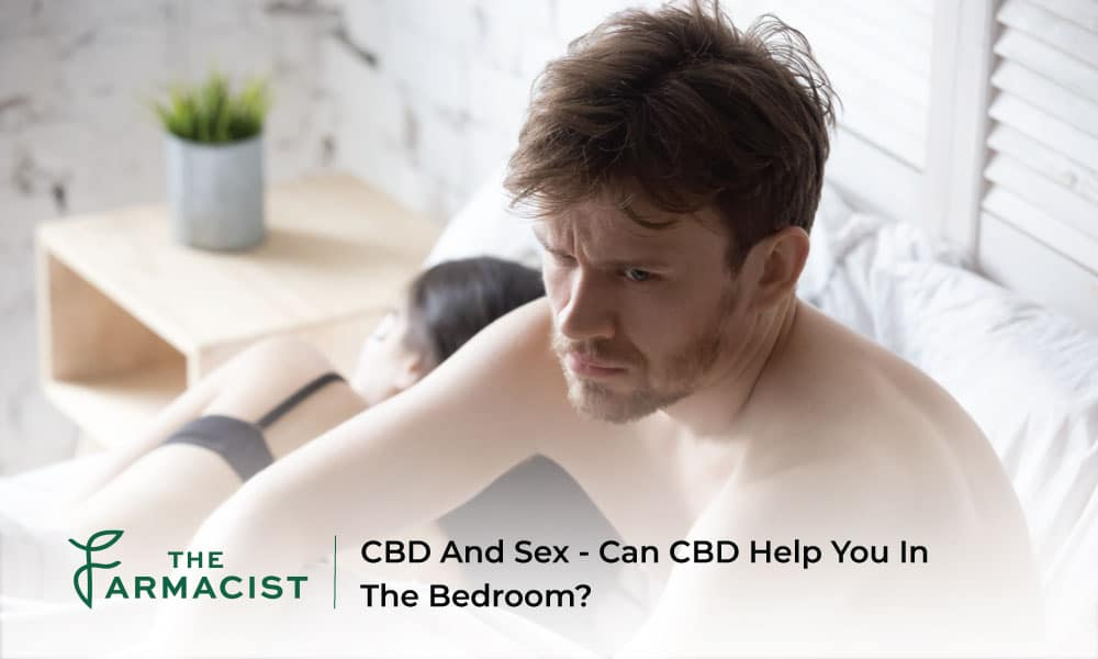 CBD And Sex - Can CBD Help You In The Bedroom?